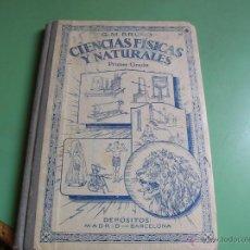 Libros antiguos: LIBRO CIENCIAS FÍSICAS Y NATURALES, PRIMER GRADO. Lote 50444721