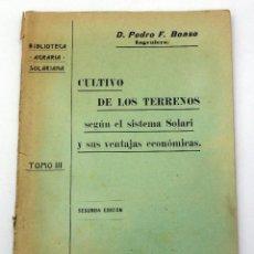 Libros antiguos: CULTIVO TERRENOS SEGÚN SISTEMA SOLARI VENTAJAS ECONÓMICAS PEDRO F BOASO BIBLIOTECA AGRARIA SOLARIANA. Lote 50456096
