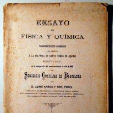 Libros antiguos: ARBÓS Y TOR, JAIME - ENSAYO DE FÍSICA Y QUÍMICA - BARCELONA 1879. Lote 69898466