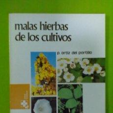 Libros antiguos: P. ORTIZ DEL PORTILLO MALAS HIERBAS DE LOS CULTIVOS. Lote 50530464