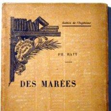Libros antiguos: HATT, PH - DES MARÉES - PARIS C. 1900. Lote 50493598