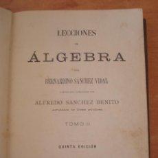 Libros antiguos: LECCIONES DE ALGEBRA. BERNARDINO SÁNCHEZ VIDAL. LIBRERÍA HERNANDO 1897. TOMO II. CANI15.. Lote 50758344