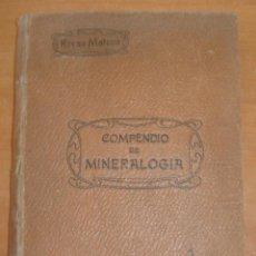 Libros antiguos: COMPENDIO DE MINERALOGIA. MARCELO RIVAS MATEOS. 2ª EDICIÓN. AÑO 1906. CANI15.. Lote 50758357
