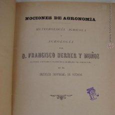 Libros antiguos: NOCIONES DE AGRONOMIA. METEOROLOGIA AGRICOLA Y AGROLOGIA. FRANCISCO HERRER Y MUÑOZ. 1893. Lote 50764105