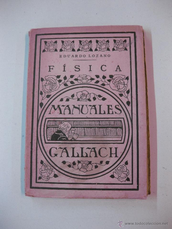 FISICA. EDUARDO LOZANO. MANUALES GALLACH (Libros Antiguos, Raros y Curiosos - Ciencias, Manuales y Oficios - Física, Química y Matemáticas)