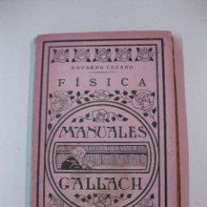 Libros antiguos: FISICA. EDUARDO LOZANO. MANUALES GALLACH. Lote 50770834