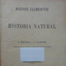 Libros antiguos: NUEVOS ELEMENTOS DE HISTORIA NATURAL. BOLÍVAR, S. CALDERÓN. 1900.. Lote 50789224