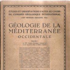 Libros antiguos: GEOLOGIE DE LA MEDITERRANEE OCCIDENTAL. 1931-1934. 2 VOLS. 26X20CM. 200 P. APROX.. Lote 50858071