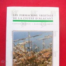 Libros antiguos: LES FORMACIONS VEGETALS DE LA CIUTAT D'ALACANT - CARLES MARTIN / DANIEL CLIMENT. Lote 50888867