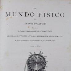 Libros antiguos: L-2284. EL MUNDO FISICO. AMADEO GUILLEMIN. DOS TOMOS. MONTANER Y SIMON. AÑO 1882.. Lote 50943979