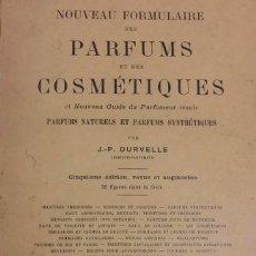 Libros antiguos: ANTIGUO LIBRO DE PERFUME NOUVEAU FORMULAIRE DES PARFUMS ET DES COSMETIQUES PARIS 1930. Lote 50949225