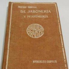 Libros antiguos: TRATADO PRACTICO DE JABONERIA Y PERFUMERIA MANUALES GARNIER. Lote 50949722