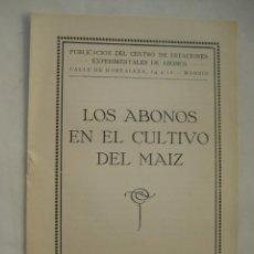 Libros antiguos: LOS ABONOS EN EL CULTIVO DEL MAIZ. CENTRO DE ESTACIONES EXPERIMENTALES Y ABONOS. 1910. Lote 51188648