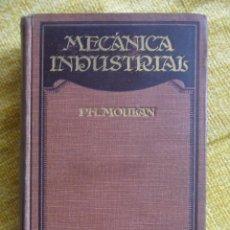 Libros antiguos: MECANICA INDUSTRIAL. P.H. MOULAN. GUSTAVO GILI EDITOR, 1924. REVISADO Y AMPILADO POR C. GERDAY. VERS. Lote 137433700