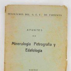 Libros antiguos: APUNTES DE MINERALOGÍA, PETROGRAFÍA Y EDAFOLOGÍA. Lote 51635681