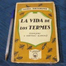 Libros antiguos: LA VIDA DE LOS TERMES. MAURICE MAETERLINCK. HORMIGAS BLANCAS. Lote 51703058