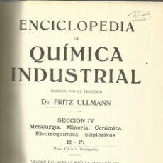 Libros antiguos: QUÍMICA INDUSTRIAL. FRITZ ULLMANN. SECCIÓN IV. GUSTAVO GILI EDITOR. BARCELONA. 1932. Lote 51796297