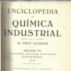 Libros antiguos: ENCICLOPEDIA DE QUÍMICA INDUSTRIAL. FRITZ ULLMANN. GUSTAVO GILI EDITOR. BARCELONA. 1934. SECCIÓN VII. Lote 51796795