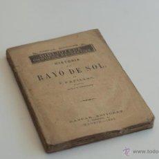Libros antiguos: HISTORIA DE UN RAYO DE SOL DE F. PAPILLON 1880. Lote 51958110