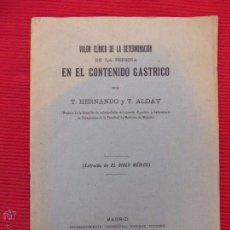 Libros antiguos: VALOR CLÍNICO DE LA DETERMINACIÓN DE LA PEPSINA EN EL CONTENIDO GASTRICO - T. HERNANDO Y T. ALDAY. Lote 52168608