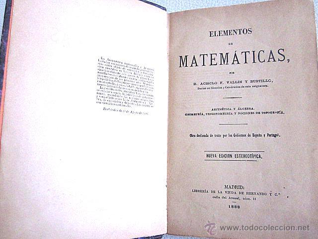 Libros antiguos: Acisclo Vallin y Bustillo. Elementos de Matemáticas, Geometría, Trigonometría y Topografía. 1888 - Foto 3 - 52336598