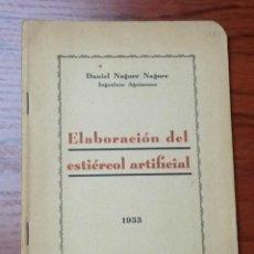 Libros antiguos: A048.- ELABORACION DEL ESTIERCOL ARTIFICIAL.- DANIEL NAGORE NAGORE. Lote 52450775