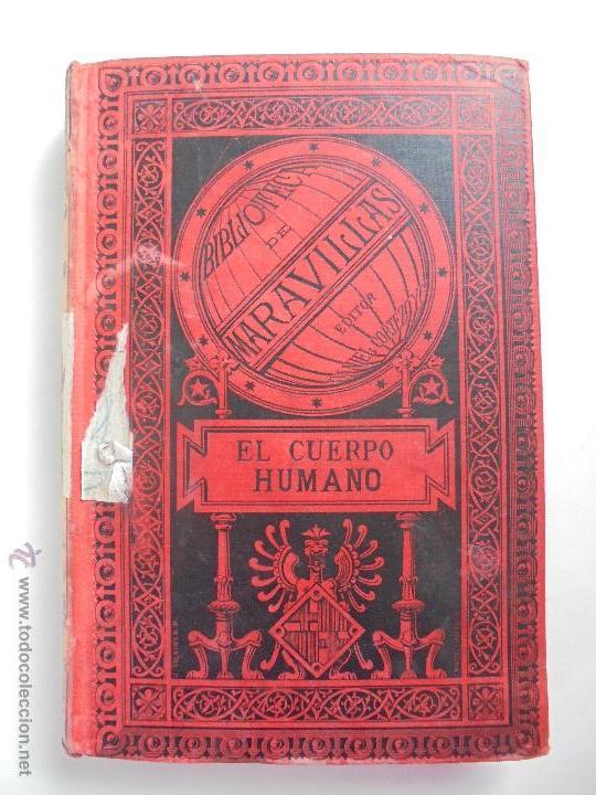 Libros antiguos: BIBLIOTECA DE MARAVILLAS. ERNESTO MENAULT. A. LE PILEUR. 1885-1886. 2 VOLUMENES. EL CUERPO HUMANO Y - Foto 9 - 52524378