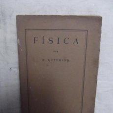 Libros antiguos: ELEMENTOS DE FISICA POR W. GUTTMANN. Lote 52714870