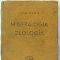 Libros antiguos: MINERALOGÍA Y GEOLOGÍA - PABLO GROEBER - ESPASA-CALPE 1938 ARGENTINA - 492 PÁGINAS - VER INDICE. Lote 52877873