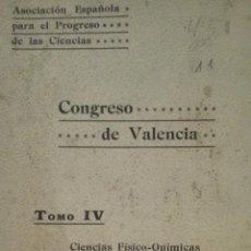 Libros antiguos: CONGRESO DE VALENCIA TOMO IV, CIENCIAS FÍSICO -QUÍMICAS. Lote 52953894