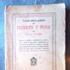 Libros antiguos: TRATADO TEÓRICO-PRÁCTICO DEL INJERTO Y PODA. GARCÍA MORENO LIBRERÍA DE LUIS SANTOS 1916 AGRICULTURA. Lote 53005960
