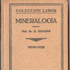 Libros antiguos: BRAUNS : MINERALOGÍA (LABOR, 1935). Lote 53078328