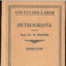 Libros antiguos: BRUHNS : PETROGRAFÍA (LABOR, 1932). Lote 53078407