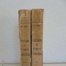Libros antiguos: TRATADO DE QUIMICA INDUSTRIAL. H.OST. TR. FELIPE VILLAVERDE-EUGENIO FERRER DALMAU. VER FOTOGRAFIAS.. Lote 53095397