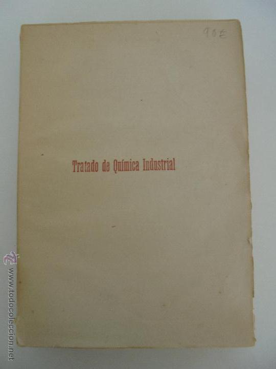 Libros antiguos: TRATADO DE QUIMICA INDUSTRIAL. H.OST. TR. FELIPE VILLAVERDE-EUGENIO FERRER DALMAU. VER FOTOGRAFIAS. - Foto 31 - 53095397