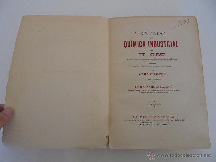 Libros antiguos: TRATADO DE QUIMICA INDUSTRIAL. H.OST. TR. FELIPE VILLAVERDE-EUGENIO FERRER DALMAU. VER FOTOGRAFIAS. - Foto 32 - 53095397