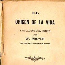 Libros antiguos: PREYER : EL ORIGEN DE LA VIDA (1887). Lote 53297035