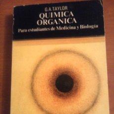 Libros antiguos: QUÍMICA ORGÁNICA PARA ESTUDIANTES DE MEDICINA Y BIOLOGÍA 1977 1ª EDICIÓN ESPAÑOLA G.A. TAYLOR. Lote 53300463
