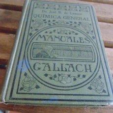 Libros antiguos: MANUALES GALLACH QUIMICA GENERAL JOSE R DE LUANCO ESPASA CALPE 1926 . Lote 53314038