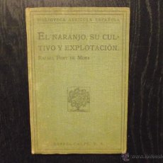Libros antiguos: EL NARANJO,SU CULTIVO Y EXPLOTACION, RAFAEL FONT DE MORA. Lote 53451514
