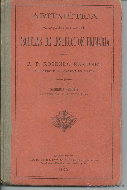 ARITMETICA ESCUELA INSTRUCCION PRIMARIA RP ROSENDO SIMONET MADRID 1892 (Libros Antiguos, Raros y Curiosos - Ciencias, Manuales y Oficios - Física, Química y Matemáticas)