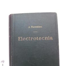 Libros antiguos: ELECTROTECNIA. A. THOMALEN. EDITORIAL LABOR 1924.. Lote 53584282