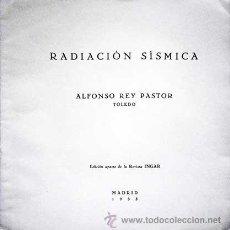 Libros antiguos: 1935 RADIACION SISMICA ALFONSO REY PASTOR EXTRACTO DE REVISTA. Lote 53736575
