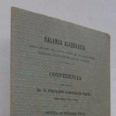 Libros antiguos: BALANZA ALGEBRAICA - CONFERENCIA DE D. PAULINO CASTELLS VIDAL - AÑO 1909. Lote 53879038