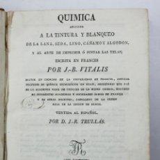 Libros antiguos: QUIMICA A LA TINTURA Y BLANQUEO DELA LANA, SEDA, LINO,CÁÑAMO,Y ALGODÓN. VITALIS, AÑO 1829. Lote 53974376