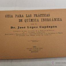 Libros antiguos: GUIA PARA LAS PRACTICAS DE QUIMICA INORGANICA, 1920 BARCELONA, DR. JOSE LOPEZ CAPDEPÓN. Lote 54110319