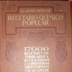Libros antiguos: RECETARIO QUIMICO POPULAR . 17.000 RECETAS . JOSE BERSCH AÑO 1927 . PAN JABON, CAUCHO PERFUME COLA. Lote 54117567