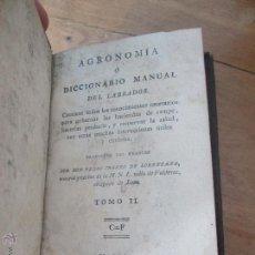 Libros antiguos: AGRONOMÍA, Ó DICCIONARIO MANUAL DEL LABRADOR. PEDRO CHARRO LORENZANA. 1817. VALDERAS (LEÓN ). Lote 54161196