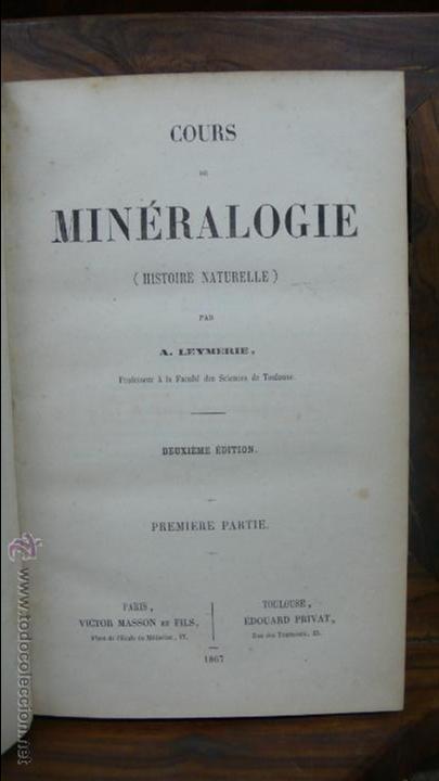 COURS DE MINÉRALOGIE (HISTOIRE NATURELLE). A. LEYMERIE. 2 VOL. 1867. (Libros Antiguos, Raros y Curiosos - Ciencias, Manuales y Oficios - Paleontología y Geología)