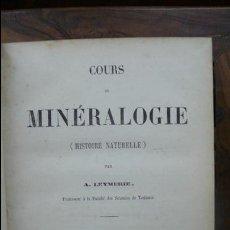 Libros antiguos: COURS DE MINÉRALOGIE (HISTOIRE NATURELLE). A. LEYMERIE. 2 VOL. 1867. . Lote 54347648
